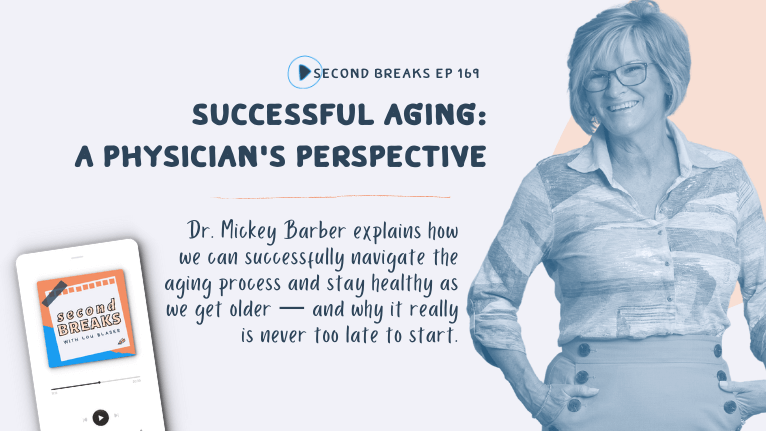 Second Breaks 169 Successful Aging with Dr. Mickey Barber
